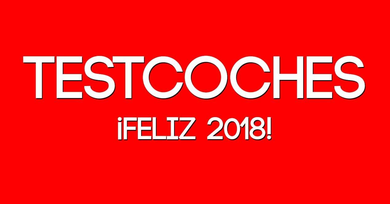 Feliz 2018 Gracias Por Acompañarnos Un Año Más En Testcocheses